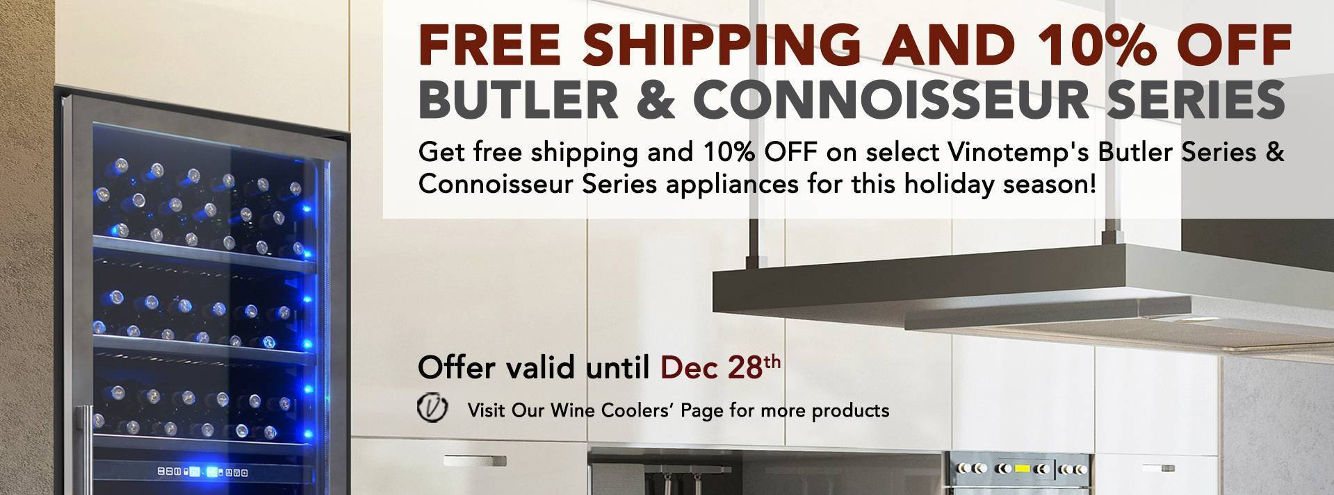 Free Shipping and 10% Off Butler and Connoisseur Series